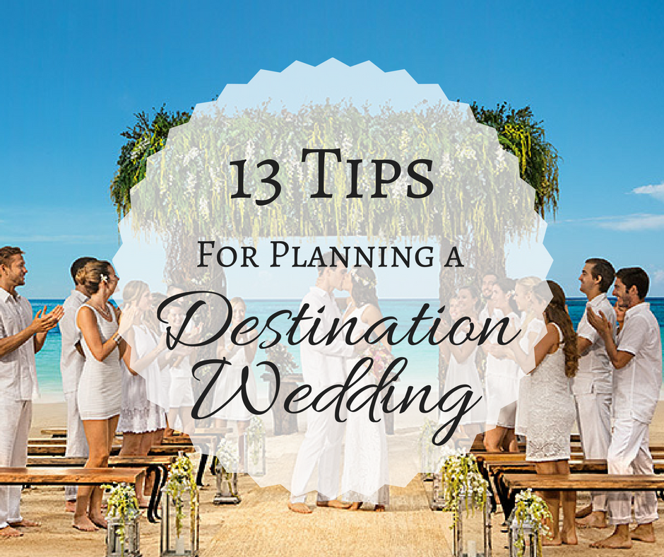 13 tips for planning a destination wedding travel for Destination wedding planning guide